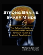 Strong Brains, Sharp Minds: The Definitive Guide to the MINDRAMP Method For Brain Health & Mental…