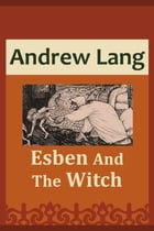 Esben And The Witch by Andrew Lang