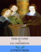Twleve Types by G.K. Chesterton