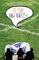 Is the Baw Burst?: A Season in Division Three by Iain Hyslop