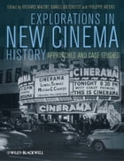 Explorations in New Cinema History: Approaches and Case Studies by Richard Maltby