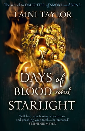 Days of Blood and Starlight Daughter of Smoke and Bone Trilogy Book 2