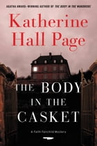 The Body in the Casket: A Faith Fairchild Mystery by Katherine Hall Page