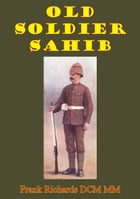 Old Soldier Sahib by Frank Richards DCM MM