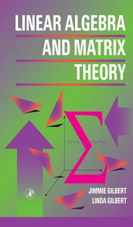 Book Linear Algebra and Matrix Theory by Gilbert, Jimmie