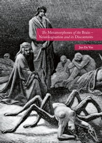 The Metamorphoses of the Brain – Neurologisation and its Discontents