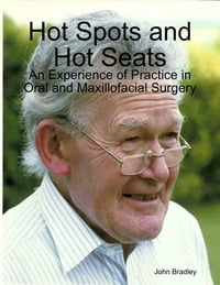 Hot Spots and Hot Seats: An Experience of Practice in Oral and Maxillofacial Surgery