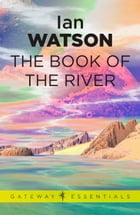 The Book of the River: Black Current Book 1 by Ian Watson