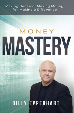 Money Mastery Making Sense of Making Money for Making a Difference
