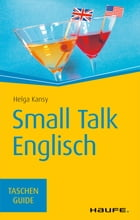 Small Talk Englisch: TaschenGuide by Helga Kansy