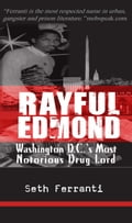 Rayful Edmond: Washington DC's Most Notorious Drug Lord d2863c00-d541-41d0-8c49-66ca811d6494