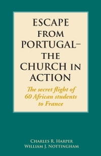 Escape from Portugal–the Church in Action: The secret flight of 60 African students to France