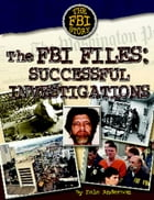 The FBI Files: Sucessful Investigations by Dale Anderson