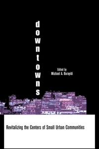 Downtowns: Revitalizing the Centers of Small Urban Communities