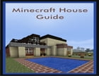 Minecraft House Guide: The Complete Guide To Building Your First House + More! by Unknown