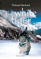 The white tiger by Thibaud Bachard