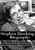 Stephen Hawking Biography: The Life and Work of the World's Famous Scientist in a Brief History of Time 6aec90a2-f12e-4e5f-8125-bdb6467ec08b