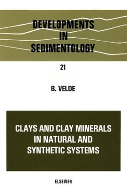 Book Clays and clay minerals in natural and synthetic systems by Velde, B.