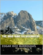 The Mad King (Illustrated) by Edgar Rice Burroughs