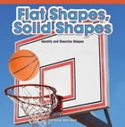 Flat Shapes, Solid Shapes: Identify and Describe Shapes
