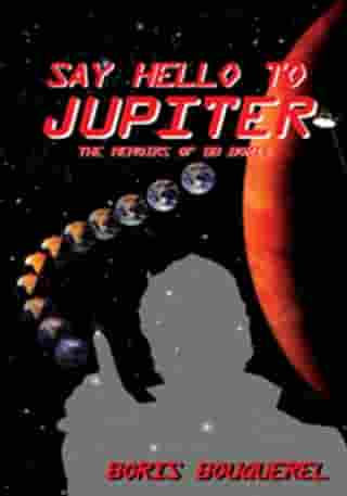 Say Hello to Jupiter: The Memoirs of Bb Boris