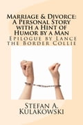 Marriage & Divorce (A Personal Story with a hint of Humor by a Man) Epilogue by Lance the Border Collie 6f46eb0d-aa04-4743-9450-6c28f3283738