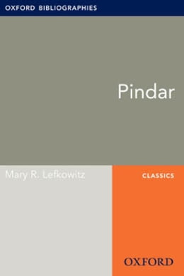 Book Pindar: Oxford Bibliographies Online Research Guide by Mary R. Lefkowitz