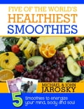 Five of the Worlds Healthiest Smoothies
