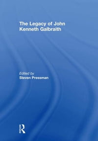 The Legacy of John Kenneth Galbraith