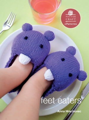 Feet Eaters: E-pattern from Knitting Mochimochi by Anna Hrachovec