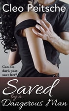 Saved by a Dangerous Man by Cleo Peitsche