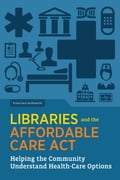 Libraries and the Affordable Care Act 625700ab-cc6b-4f0d-9946-78df2fab6057