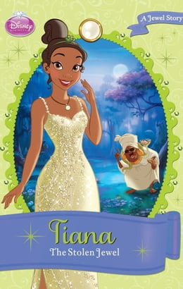 Book Disney Princess Tiana: The Stolen Jewel: A Jewel Story by Calliope Glass