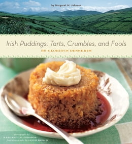Book Irish Puddings, Tarts, Crumbles, and Fools: 80 Glorious Desserts by Margaret Johnson
