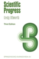 Scientific Progress: A Study Concerning the Nature of the Relation Between Successive Scientific Theories by Craig Dilworth