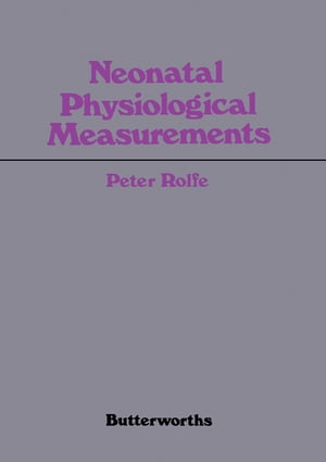 Neonatal Physiological Measurements: Proceedings of the Second International Conference on Fetal and Neonatal Physiological Measurements