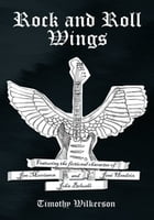 Rock and Roll Wings by Timothy Wilkerson