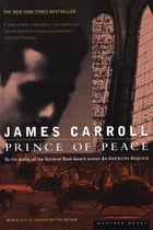 Prince of Peace by James Carroll