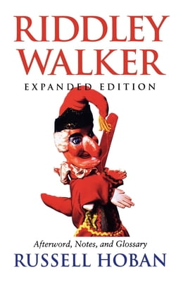 Book Riddley Walker, Expanded Edition by Russell Hoban