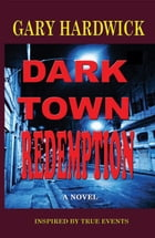 Dark Town Redemption by Gary Hardwick
