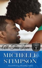 All This Love: The Stoneworths Series, #2 by Michelle Lenear-Stimpson