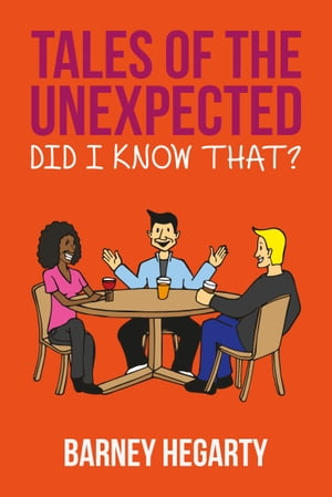 Tales of the Unexpected: Did I know that? by Barney Hegarty