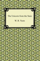 The Unicorn from the Stars by W. B. Yeats