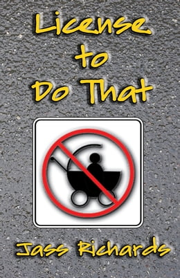 Book License to Do That by Jass Richards