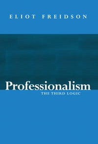 Professionalism: The Third Logic