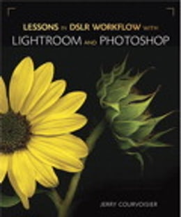 Book Lessons in DSLR Workflow with Lightroom and Photoshop by Jerry Courvoisier