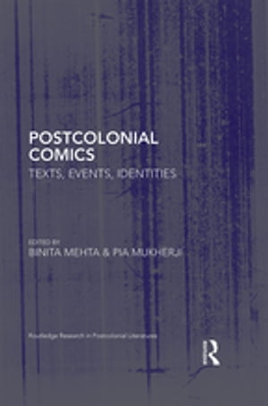 Postcolonial Comics Texts,  Events,  Identities