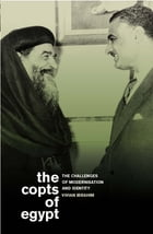 Copts of Egypt, The: The Challenges of Modernisation and Identity by Vivian Ibrahim