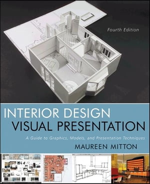 Interior Design Visual Presentation A Guide to Graphics,  Models and Presentation Techniques