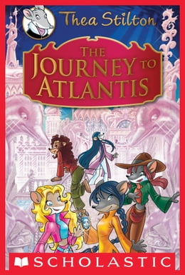 Book Thea Stilton Special Edition: The Journey to Atlantis: A Geronimo Stilton Adventure by Thea Stilton